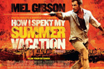 Get the Gringo (a.k.a. How I Spent My Summer Vacation – 2012)