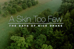 A Skin Too Few: The Days of Nick Drake (2002)