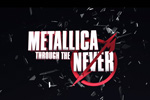 Metallica Through the Never (2013)